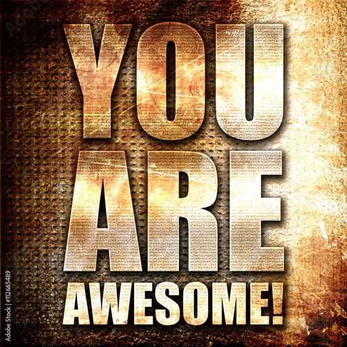you are awesome, 3D rendering, metal text on rust background