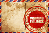 warning evil boss, red grunge stamp on an airmail background