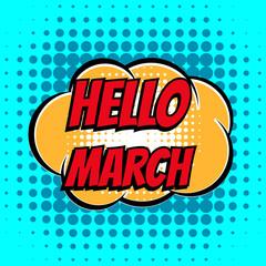 Hello march comic book bubble text retro style