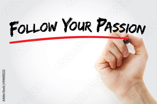 Hand writing Follow Your Passion with marker, concept background Poster