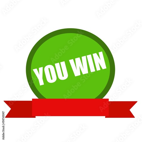 Poster You win white wording on Circle green background ribbon red