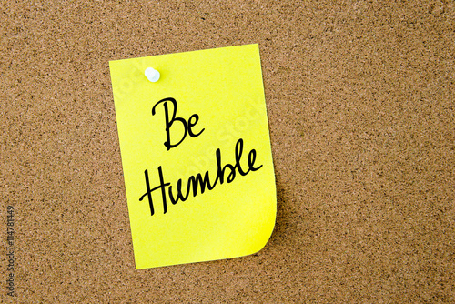 Be Humble written on yellow paper note Poster