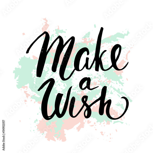 Plakat na zamówienie Make a wish. Handwritten unique lettering. Inspirational quote.It can be used as a print, card, postcard,on T-shirts and bags. Vector Illustration