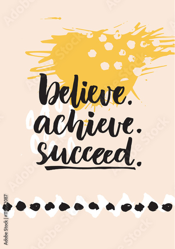 In de dag Retro sign Believe, achieve, succeed. Inspirational quote about life, positive challenging saying. Brush lettering at abstract modern graphic background.