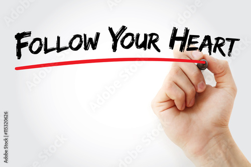 Hand writing Follow Your Heart with marker, concept background Poster
