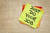 Just do your job reminder
