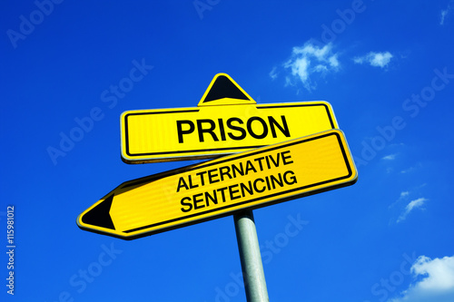 Poster Prison or Alternative sentencing - Traffic sign with two options - Sentence as treatment or punishment