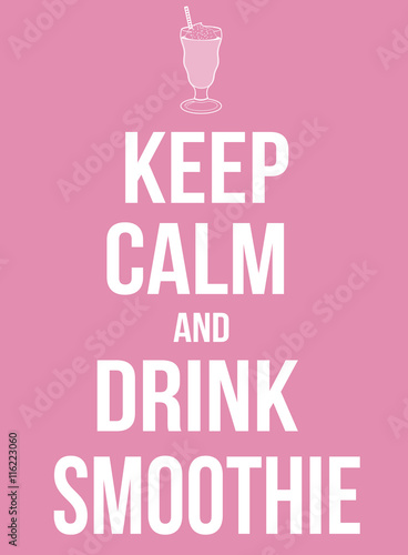 Keep calm and drink smoothie poster Plakát