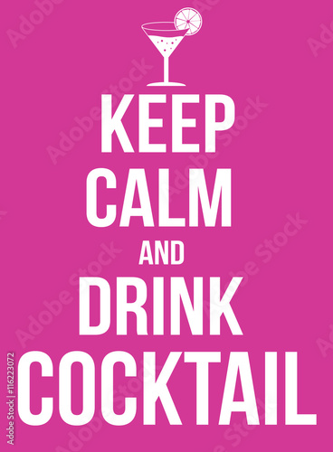 Keep calm and drink cocktail poster Plakát