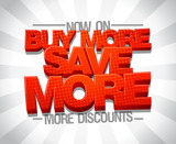 Buy more save more, sale poster