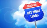 get more leads, 3D rendering, blue street sign
