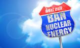 ban nuclear energu, 3D rendering, blue street sign