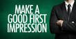 Постер, плакат: Make a Good First Impression