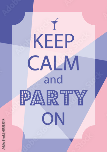 Poster keep calm and party on. Abstract illustration Plakát