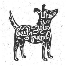 Typograficzny plakat z sylwetką psa i cytatu. Kto jest twoim najlepszym przyjacielem