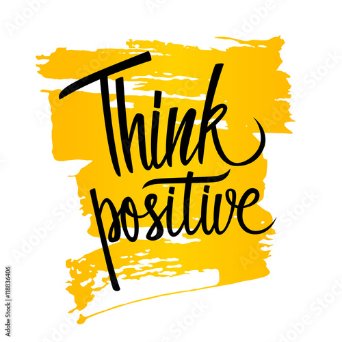 In de dag Positive Typography Handwritten inspirational phrase Think positive with brush stroke background. Hand drawn elements for your design. Vector illustration.