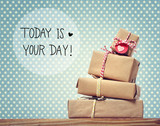 Today Is Your Day message with gift boxes