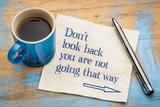Do not look back advice