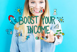 Boost Your Income concept with young woman