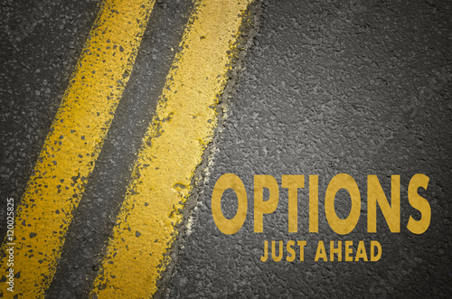 Options Just Ahead text on asphalt road. Poster