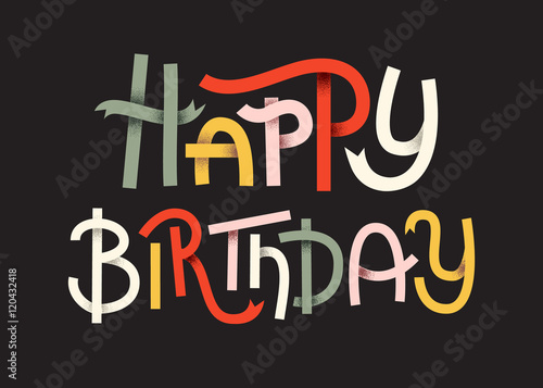 Fotobehang Positive Typography Happy Birthday Colorful typographic poster. Happy lettering on dark background