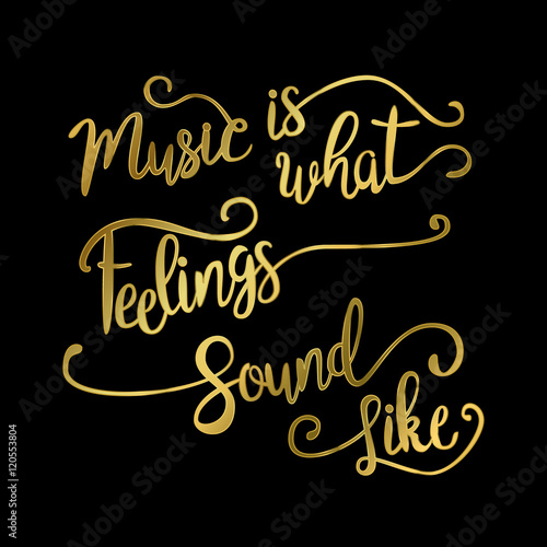 Music Is What Feelings Sound Like. Poster