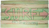 """SURF no swimming"" hand painted on wooden shim canvas; great element for new, traditional and social media."