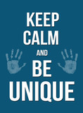 Keep calm andbe unique poster - 121168628