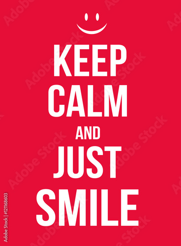 Keep calm and just smile poster Plakát
