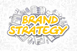 Brand Strategy - Cartoon Yellow Text. Business Concept.