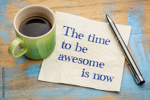 The time to be awesome is now Poster