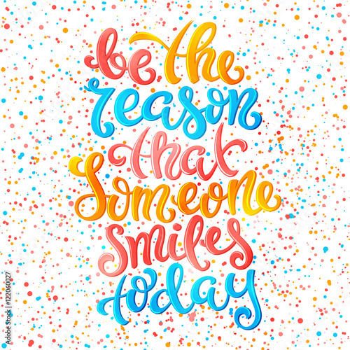 Fotobehang Positive Typography Be the reason that someone smiles today