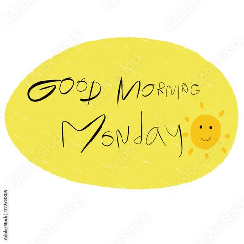 Good morning Monday handwriting on white background