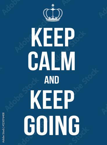 Keep calm and keep going poster Plakát