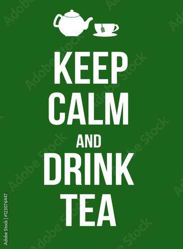 Keep calm and drink tea poster Plakát