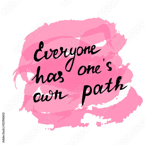 Poster Everyone has one's own path, editable handwritten text, vector.