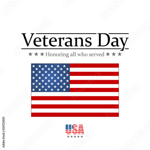 Veterans Day. Honoring all who served. Usa flag