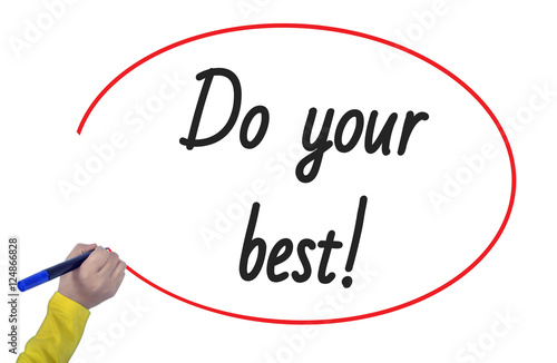 Poster Women Hand writing do your best on white background. Business, t