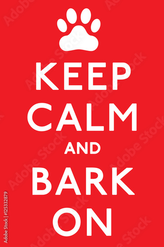 Billede 'Keep Calm and Carry On Barking!' dog poster in vector format.