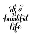 it's a beautiful life positive hand lettering typography poster