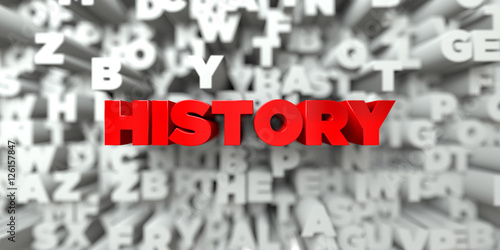 HISTORY -  Red text on typography background - 3D rendered royalty free stock image. This image can be used for an online website banner ad or a print postcard.