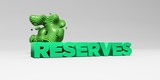 RESERVES - 3D rendered colorful headline illustration.  Can be used for an online banner ad or a print postcard.