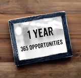 1 year 365 opportunities : positive thinking quotation
