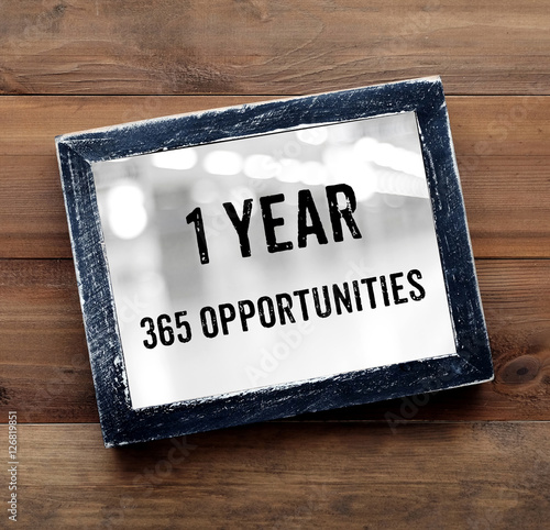 1 year 365 opportunities : positive thinking quotation Photo by mangpor2004