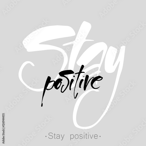 Foto op Canvas Positive Typography stay positive