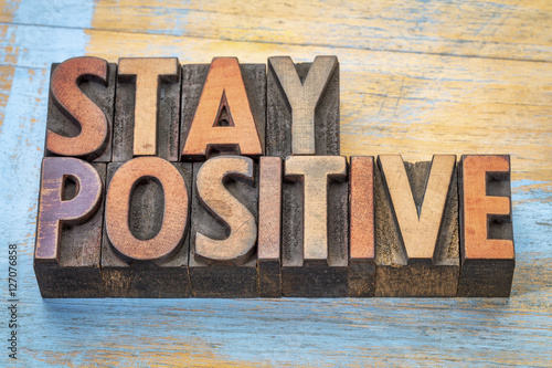 Poster stay positive motivational word abstract