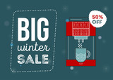 Big winter sale poster. Kitchen electronics sale 50 percent off. Appliances sale. Coffee machine. Banner for web of print. Flyer for market