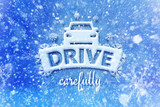 Drive carefully with car symbol, snow automotive graphic background, driving winter background - 127425839