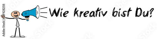 Wie kreativ bist Du? Mann mit Megafon
