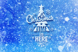 Christmas time is here lettering with snow effect, Christmas wish card with typography composition, Christmas card with snow effect and decoration - 127429819
